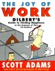 Go to record The joy of work : Dilbert's guide to finding happiness at ...