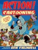 Go to record Action! cartooning : 96 pages of how-to havoc