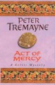Go to record Act of mercy : a Sister Fidelma mystery