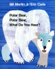Go to record Polar bear, polar bear, what do you hear?