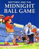Go to record Matthew and the midnight ball game