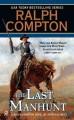 Go to record The last manhunt : a Ralph Compton novel