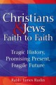 Go to record Christians & Jews faith to faith : tragic history, promisi...