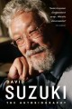 Go to record David Suzuki : the autobiography.