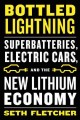 Go to record Bottled lightning : superbatteries, electric cars, and the...