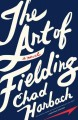 Go to record The art of fielding : a novel