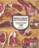 Go to record Whole beast butchery : The Complete Visual Guide to Beef, ...