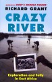 Go to record Crazy river : exploration and folly in East Africa