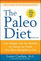 Go to record The Paleo diet : lose weight and get healthy by eating the...