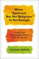 Go to record When spiritual but not religious is not enough : seeing go...