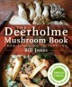 Go to record The Deerholme mushroom book : from foraging to feasting