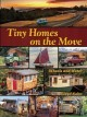 Go to record Tiny homes on the move : wheels and water