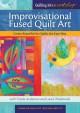 Go to record Improvisational fused quilt art : create beautiful art qui...