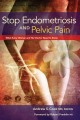 Go to record Stop endometriosis and pelvic pain : what every woman and ...