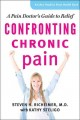 Go to record Confronting chronic pain : a pain doctor's guide to relief