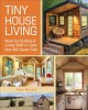 Go to record Tiny house living : ideas for building and living well in ...