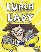 Go to record Lunch Lady and the schoolwide scuffle
