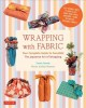 Go to record Wrapping with fabric: your complete guide to furoshiki : t...