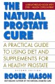 Go to record The natural prostate cure : a practical guide to using die...