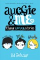 Go to record Auggie and me : three Wonder stories
