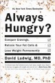 Go to record Always hungry? : conquer cravings, retrain your fat cells,...