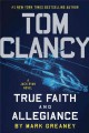 Go to record Tom Clancy : true faith and allegiance