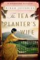Go to record The tea planter's wife : a novel