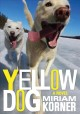 Go to record Yellow Dog : a coming-of-age novel