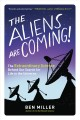 Go to record The aliens are coming! : the extraordinary science behind ...