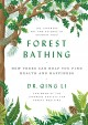 Go to record Forest bathing : how trees can help you find health and ha...