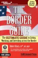 Go to record The border guide : the ultimate guide to living, working, ...