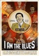 Go to record I am the blues