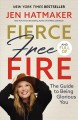 Go to record Fierce, free, and full of fire : the guide to being glorio...
