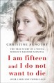 Go to record I am fifteen and I do not want to die : the true story of ...