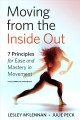 Go to record Moving from the inside out : 7 principles for ease and mas...