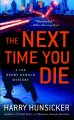 Go to record The next time you die : a Lee Henry Oswald mystery