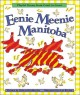 Go to record Eenie meenie Manitoba : playful poems and rollicking rhymes
