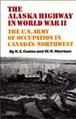 Go to record The Alaska Highway in World War II : the U.S. Army of occu...