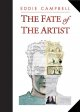 Go to record The fate of the artist : an autobiographical novel, with t...
