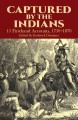 Go to record Captured by the Indians : 15 firsthand accounts, 1750-1870